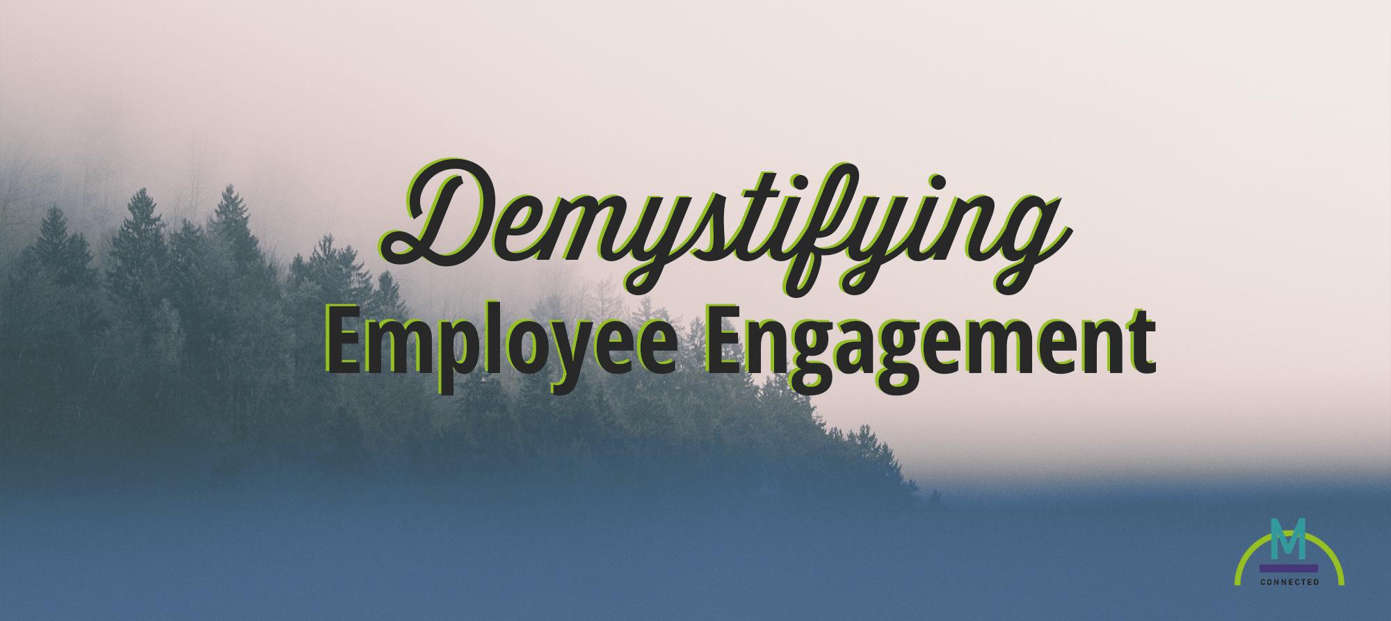 Demystifying Employee Engagement