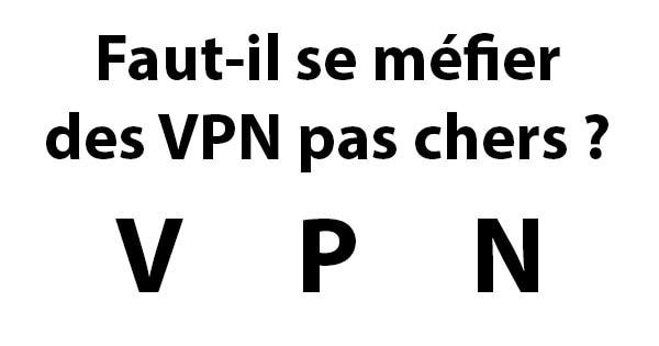 VPN pas cher risque
