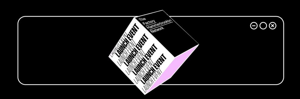 The Factory Hammerbrooklyn Network: Launch Event Header