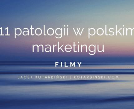 11 patologii wpolskim marketingu