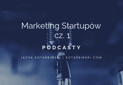 #6 Marketing startupów cz.1 [podcast]