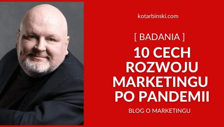 10 cech rozwoju marketingu popandemii [BADANIA]