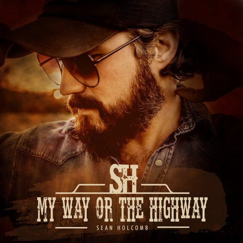 Sean Holcomb - My Way or the Highway (2021)