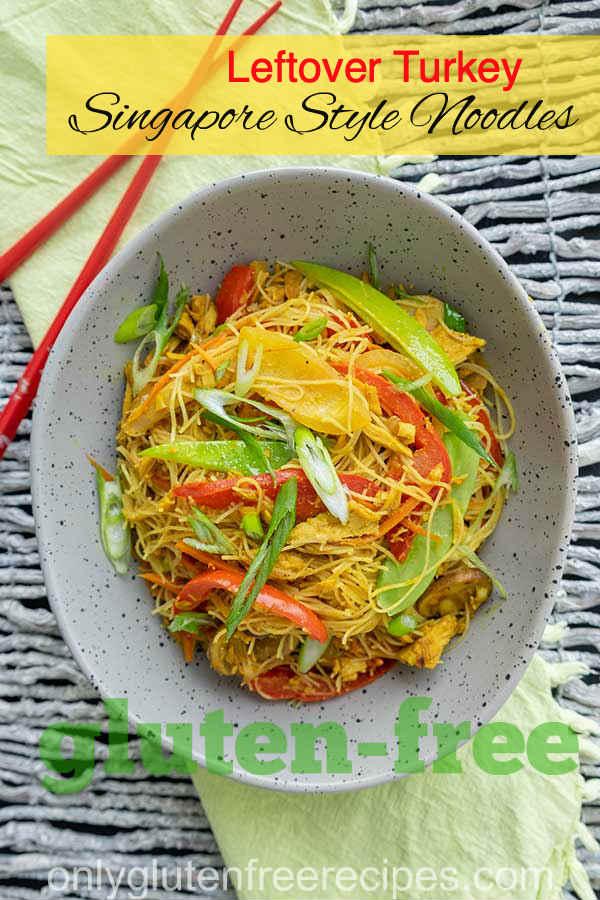 Leftover Turkey Singapore Style Noodles (Gluten-Free)