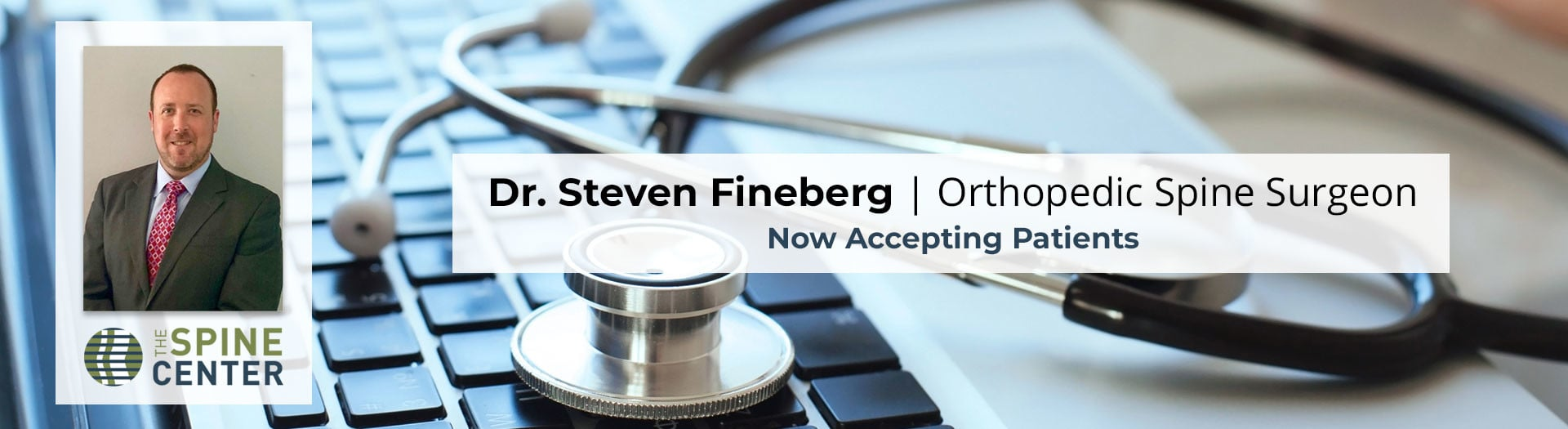 Dr. Fineberg now accepting new patients at The Spine Center