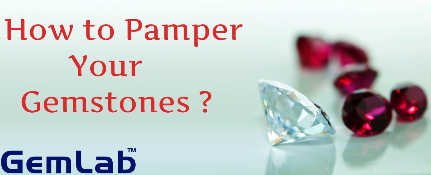 How to pamper your gemstone