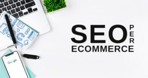 SEO per ecommerce: ottimizzazione scheda prodotto