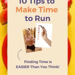 female runner tips to make time to run
