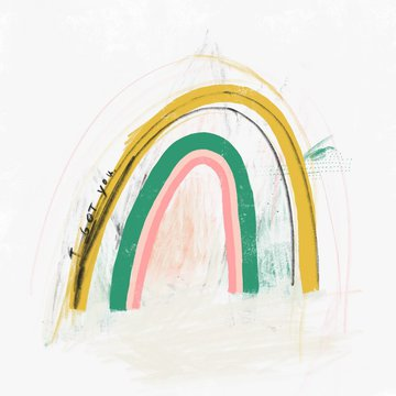 Bright happy yellow, green, and pink rainbow in sketchy art style that says 'I got you.'
