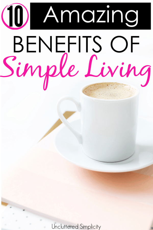 Simplify your life and you'll never look back. Here are 10 reasons why living a simple life rocks! #simplifyyourlife #simplify #simpleliving