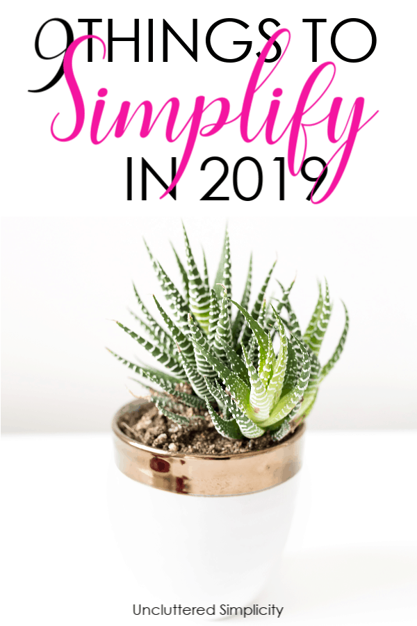 Simplify your life in 2019 with these simple ideas!