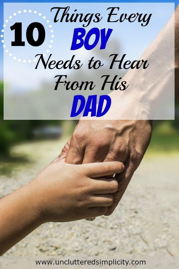 10 Things Every Boy Needs to Hear from His Dad. These things are so important. A must read for any dad! #parenting #boys
