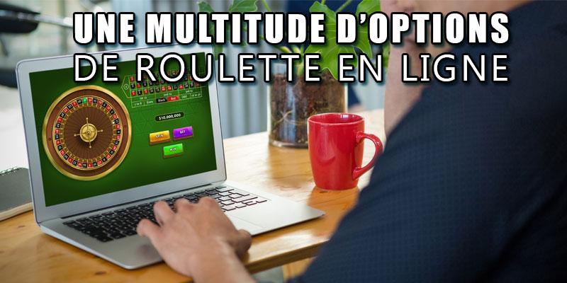 Une multitude d'options de roulette en ligne