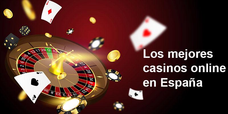 Juega en Los Mejores Casinos Online Españoles