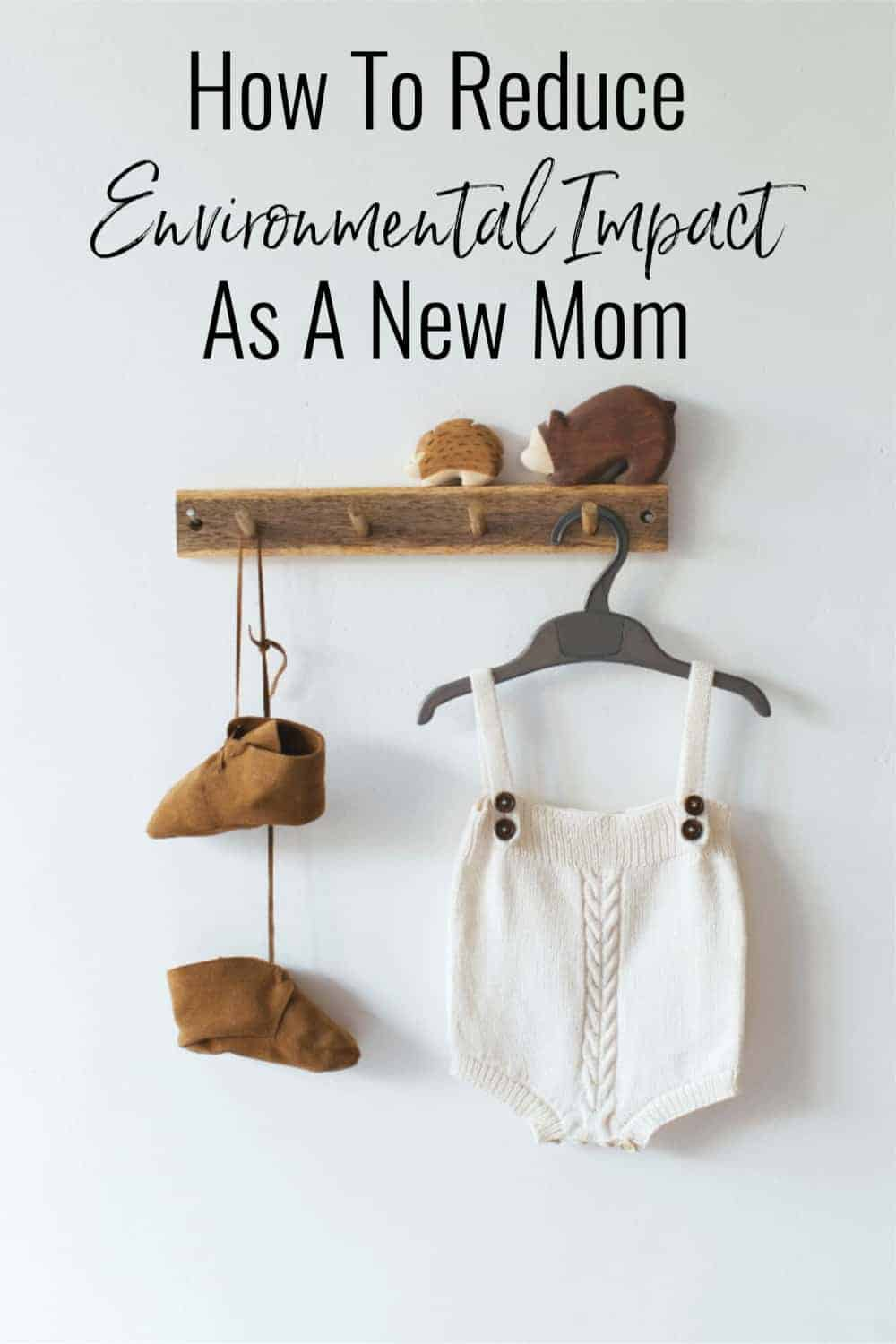 How to Reduce Environmental Impact as a New Mom