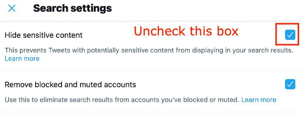 uncheck hide sensitive content box