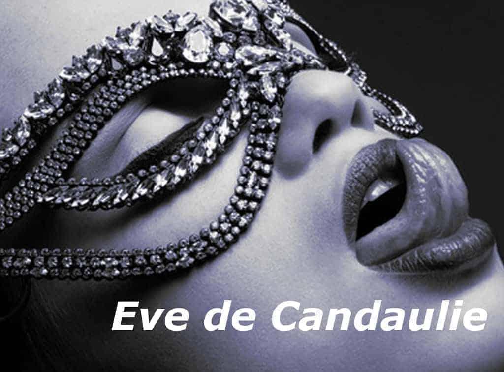 Le délicieux blog d'Eve de Candaulie ou l'art de cocufier et d'émoustiller