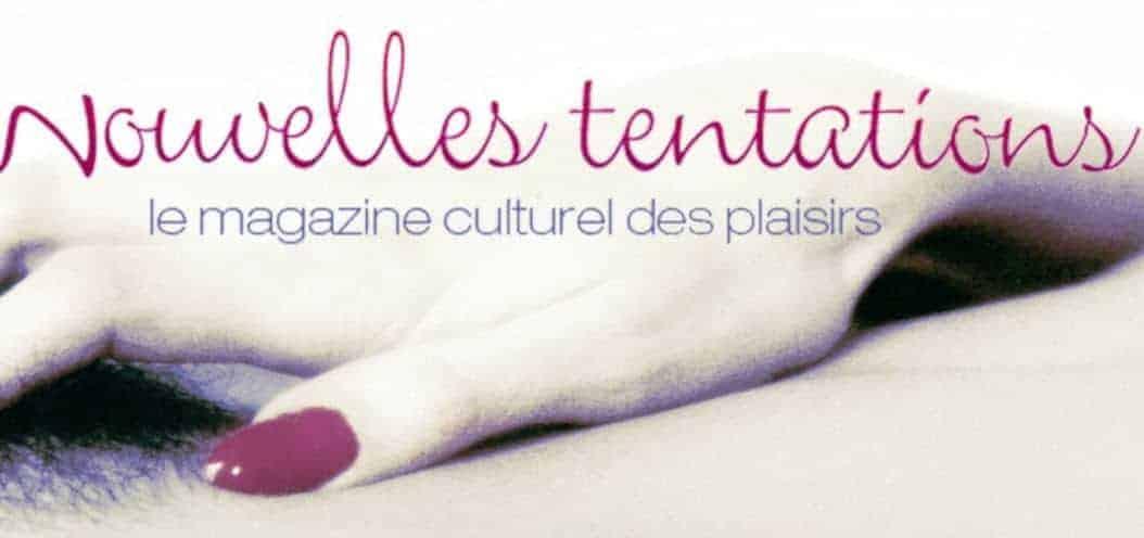 Le magazine NouvellesTentations traite de sexualité avec un regard ouvert, original, et pertinent