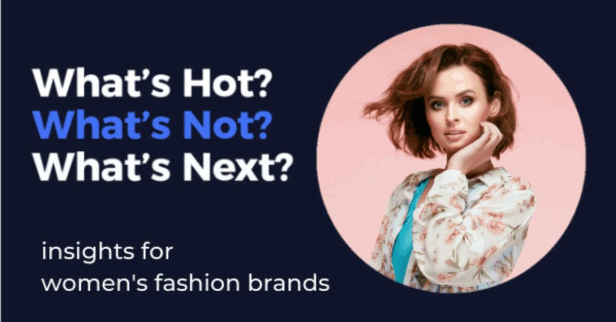 insights for women's fashion brands