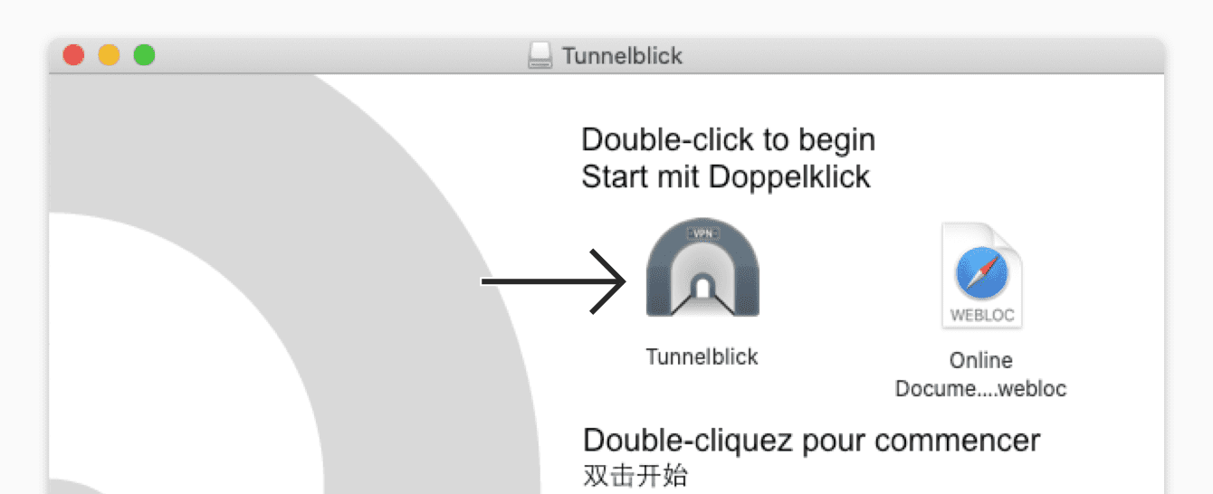 Double-click the Tunnelblick icon.