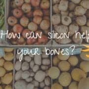 How can silicon help your bones?