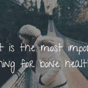 what is the most important thing for bone health