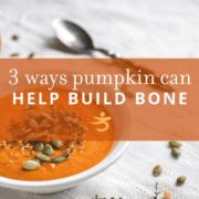 Pumpkin can help build bone