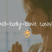Mind Body Bone Connection
