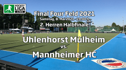 Final Four – 2. Halbfinale Herren – HTCU vs. MHC – Deutsche-Feldhockey-Meisterschaft 2021 – 08.05.2021 – 19:00 h