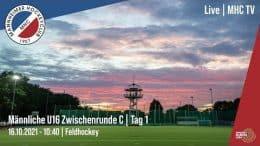 MHC TV – Jugend Zwischenrunde mU16 – Tag 1 – 16.10.2021 10:00 h