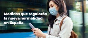 Medidas que regularán la nueva normalidad en España