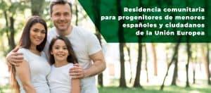 Residencia comunitaria para progenitores de menores españoles y ciudadanos de la Unión Europea