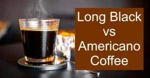 Outlining the differences and similarities when comparing Americano vs Long Black Coffee