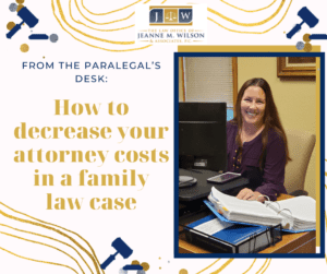 How to decrease your attorney costs in a family law case