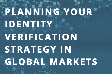 Planning Your Identity Verification Strategy in Global Markets