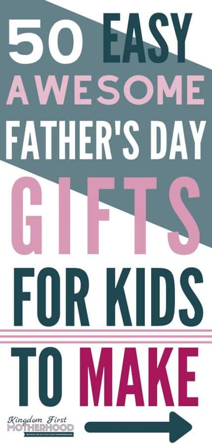50 Awesome Father's Day Gifts for Kids to Make