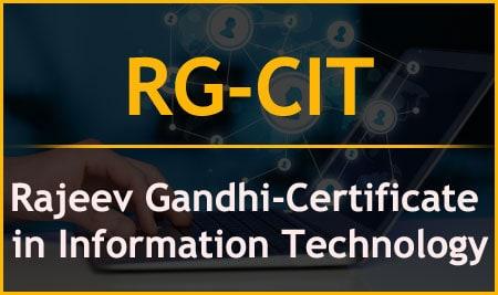 RG-CIT – Rajeev Gandhi-Certificate in Information Technology