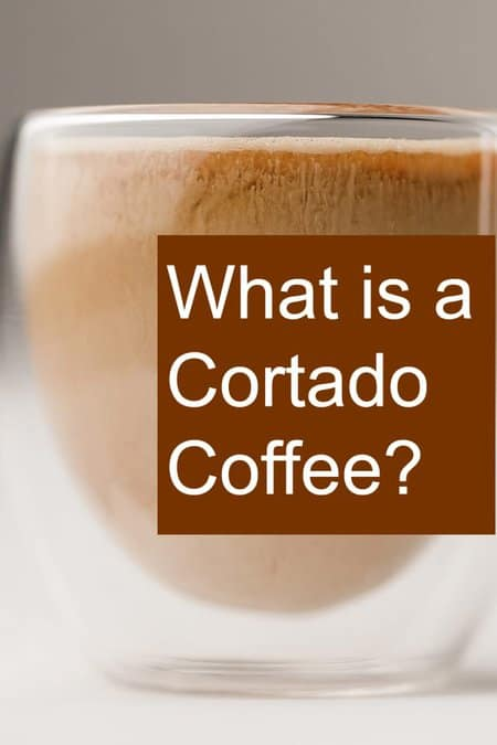 What is a Cortado? How do you make it?