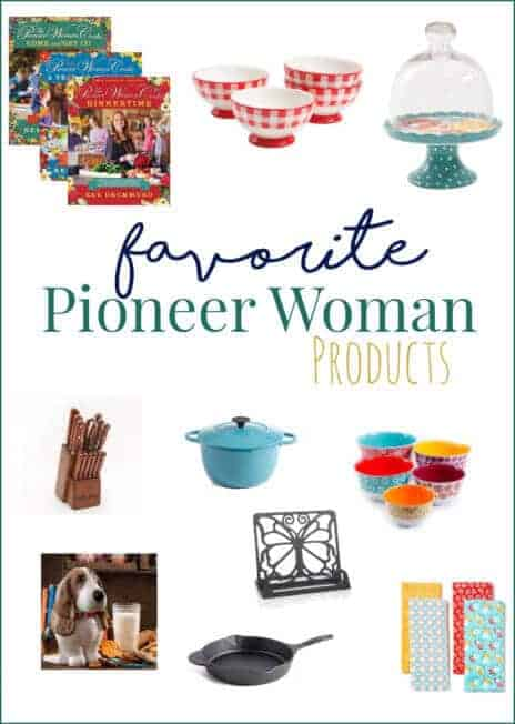 My Favorite Pioneer Woman Products