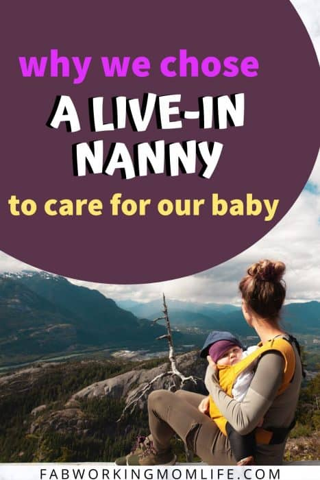 why we chose a live in nanny to care for our baby
