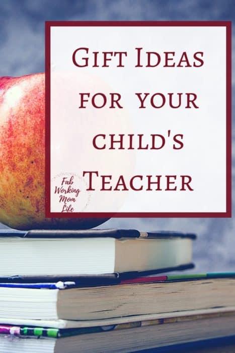 Gift ideas for your child's Teacher | End of school year teacher gifts | back to school teacher gifts | teacher appreciation week gift ideas