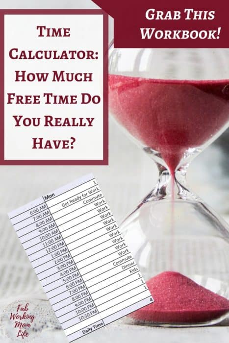 Do you Know How MuchFree Time You Really Have in your Working Mom Schedule? Grab this Time Calculator!   Fab Working Mom Life  #workingmom #productivity #schedule
