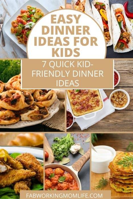 7 easy kid-friendly dinner ideas