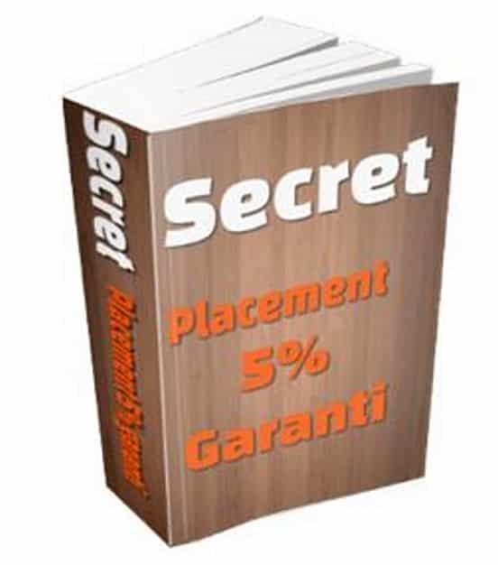un placement secret pour gagner un rendement de 5% par an garantie