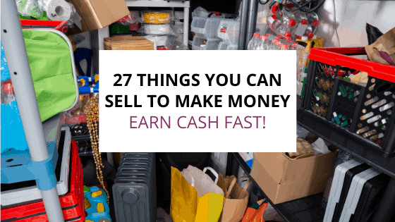 things you can sell to make money