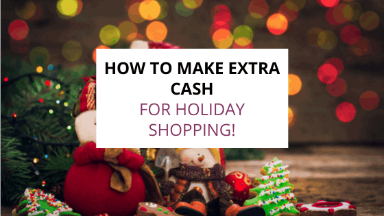 how to make cash for holiday shopping