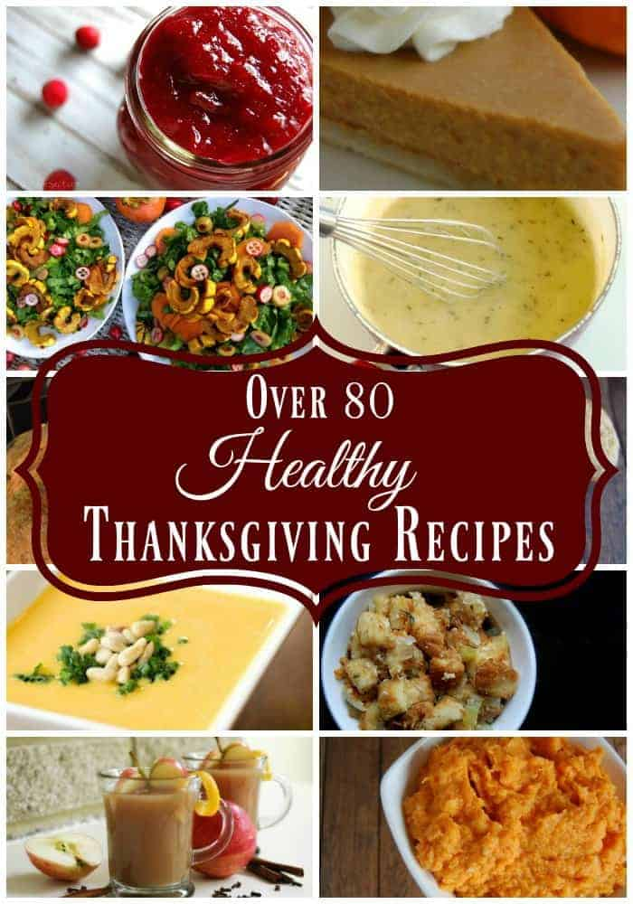 Over 80 Healthy Thanksgiving Recipes so that you can celebrate this holiday without compromising your real food, natural living lifestyle. No processed foods, no crazy ingredients, you won't even find sugar in these recipes! #thanksgiving #realfood #fallfoods #holidays