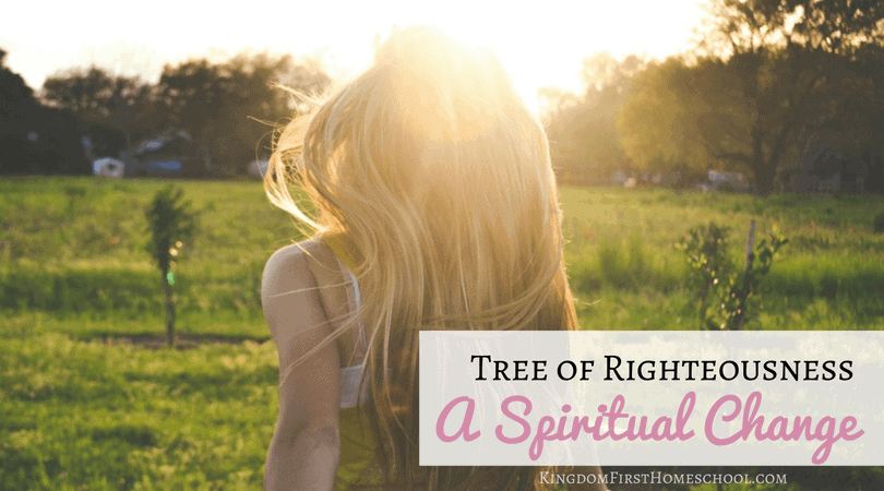 Tree of Righteousness - A Spiritual Change