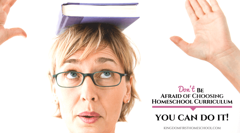 Don't be afraid of choosing homeschool curriculum - You can do it!