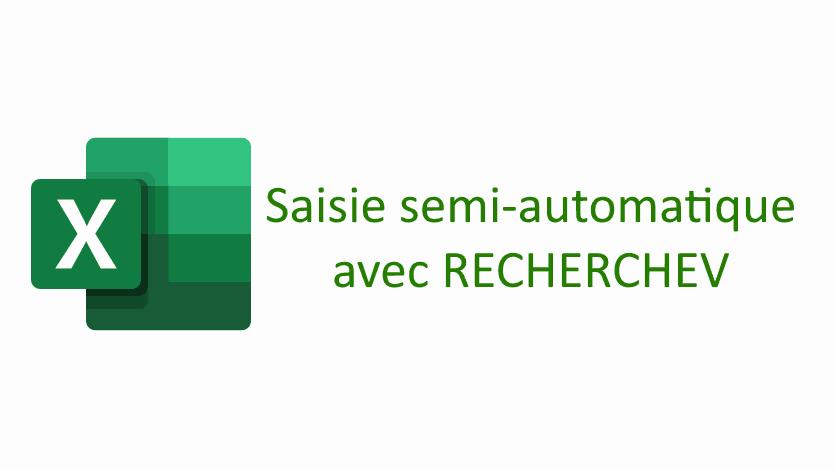 Read more about the article Saisie semi-automatique avec la fonction RECHERCHEV d'Excel